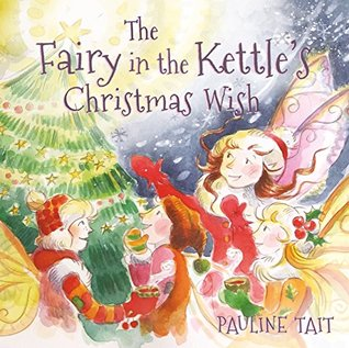 The Fairy In The Kettle's Christmas Wish (The Fairy in the Kettle #2)