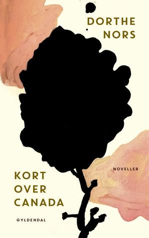 Kort Over Canada By Dorthe Nors