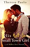 His Not-So Small Town Girl (Willow Cove #2)