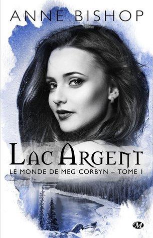 Lac Argent (Le monde de Meg Corbyn, #1)