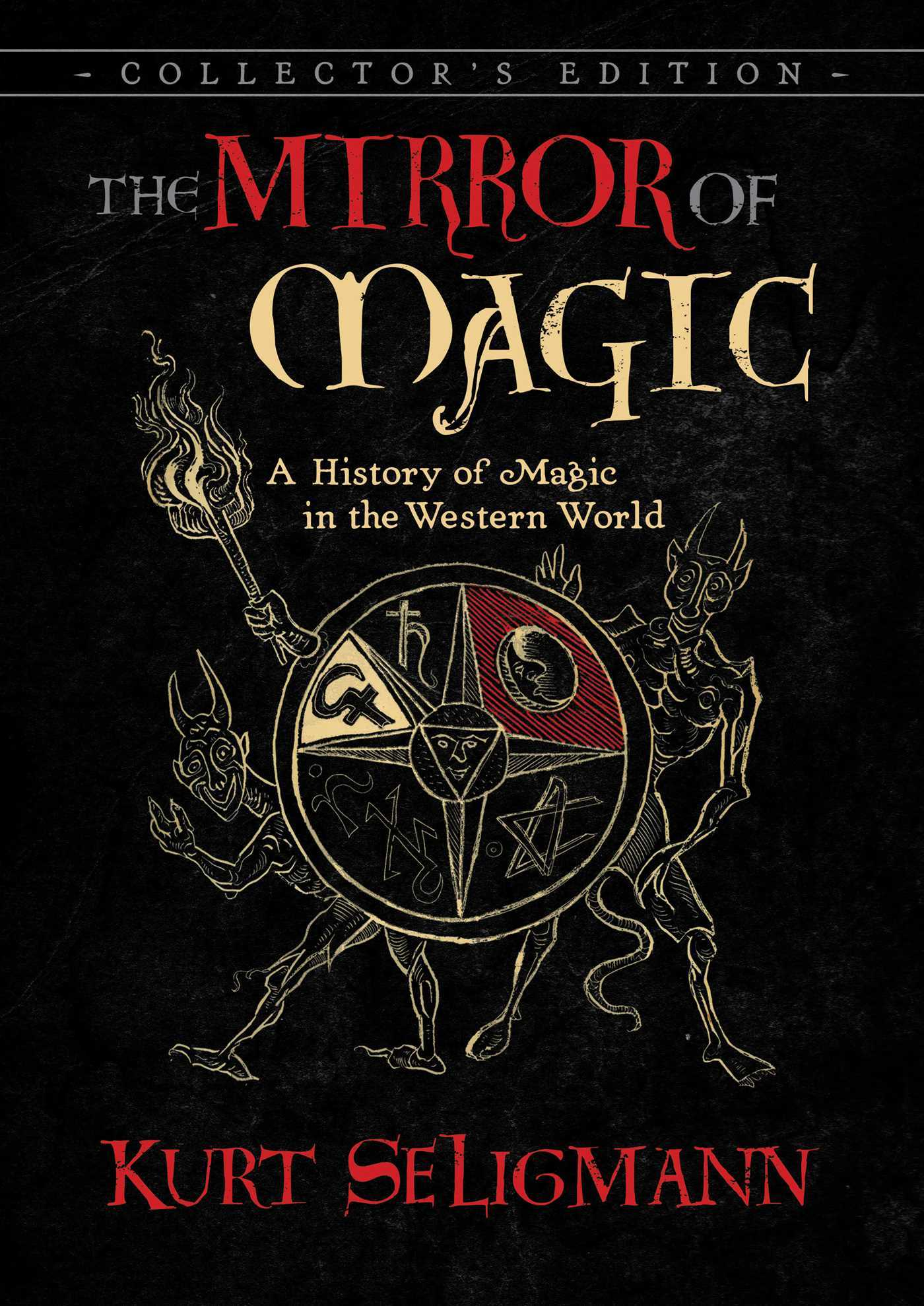The Mirror of Magic A History of Magic in the Western World 6th Edition