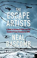 The Escape Artists: A Band of Daredevil Pilots and the Greatest Prison Breakout of WWI