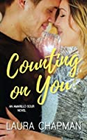 Counting on You (Amarillo Sour) (Volume 1)