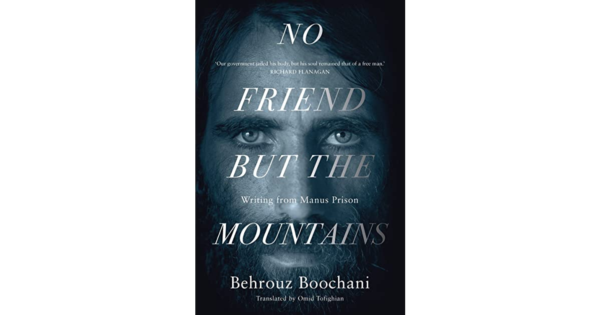 No Friend But the Mountains: Writing from Manus Prison by