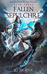 Fallen Sepulchre (The Darkness Within Saga, #3)