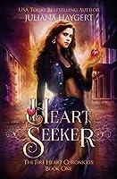 Heart Seeker (The Fire Heart Chronicles) (Volume 1)