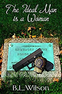 The Ideal Man: is a woman (Cops in Love, #3)