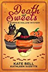 Death and Sweets: A Pumpkin Hollow Mystery, book 4