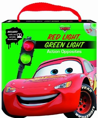 Disney/Pixar Cars Red Light Green Light Action Opposites (Read, Play & Go book with audio CD, easy-to-download audiobook and printable activities)