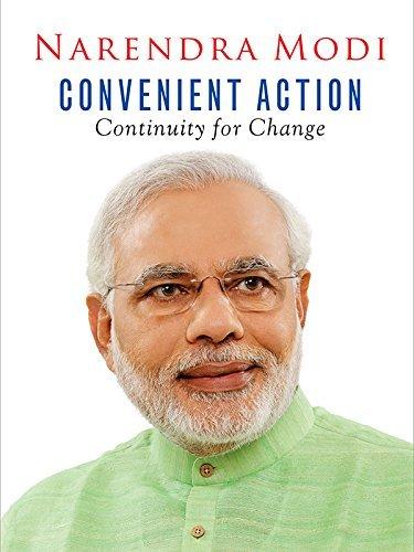 Convenient Action - Continuity for Change Narendra Modi