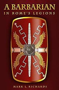 A Barbarian in Rome's Legions