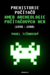 Prehistorie počítačů aneb archeologie počítačových her (1958 - 1988)