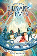 The Library of Ever (The Library of Ever #1)