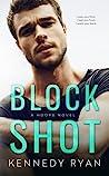 Block Shot by Kennedy Ryan