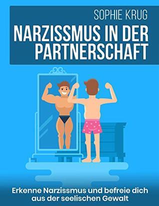 Der narzißmus partnerschaft in Narzisstische Partnerschaft: