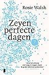 Zeven perfecte dagen, deel 7