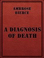 Ambrose Bierce: A Diagnosis of Death