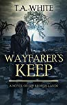 Wayfarer's Keep (The Broken Lands, #3)
