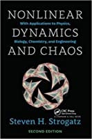 Nonlinear Dynamics And Chaos: With Applications To Physics, Biology, Chemistry And Engineering SECOND EDITION 2018