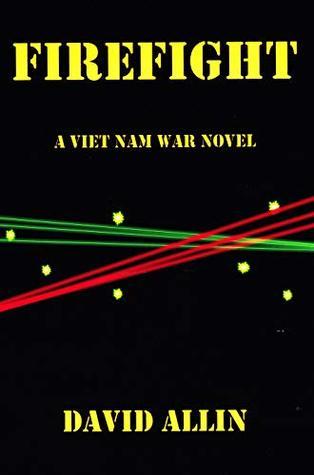 FIREFIGHT: A Viet Nam War Novel
