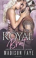 Royal Brat: Volume 2 (Royally Screwed, #2)