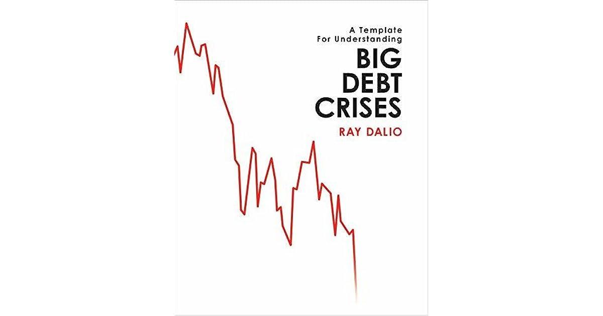 Big Debt Crises by Ray Dalio