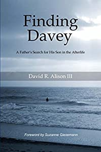 Finding Davey: A Father's Search for His Son in the Afterlife