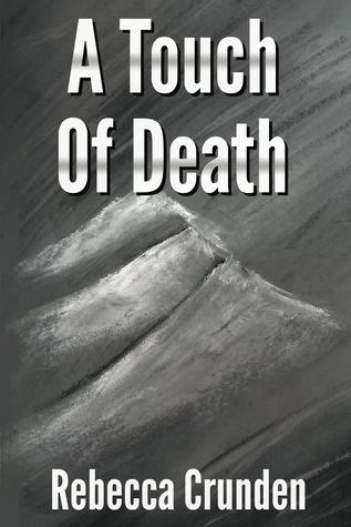 A Touch of Death (The Outlands Pentalogy #1) by Rebecca Crunden