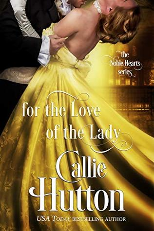 For the Love of the Lady (The Noble Hearts Series Book 4)