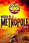Caos (Metrópole #2)