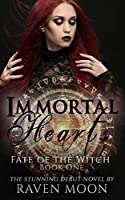 Immortal Hearts (Fate of the Witch Book 1)