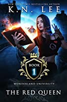 The Red Queen: A Paranormal Fantasy (Wonderland University Book 1)