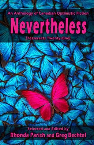 Nevertheless (Tesseracts Twenty-One)