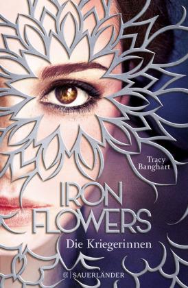 Die Kriegerinnen (Iron Flowers, #2)