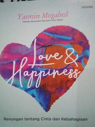 Love Happiness Renungan Tentang Cinta Dan Kebahagiaan By