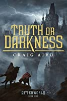 Truth or Darkness (The Afterworld, #1)