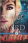 A Twist of Wyrd (Ways of Wyrd #1)
