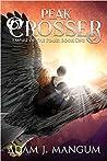 Peak Crosser (Empire of the Peaks, #1)