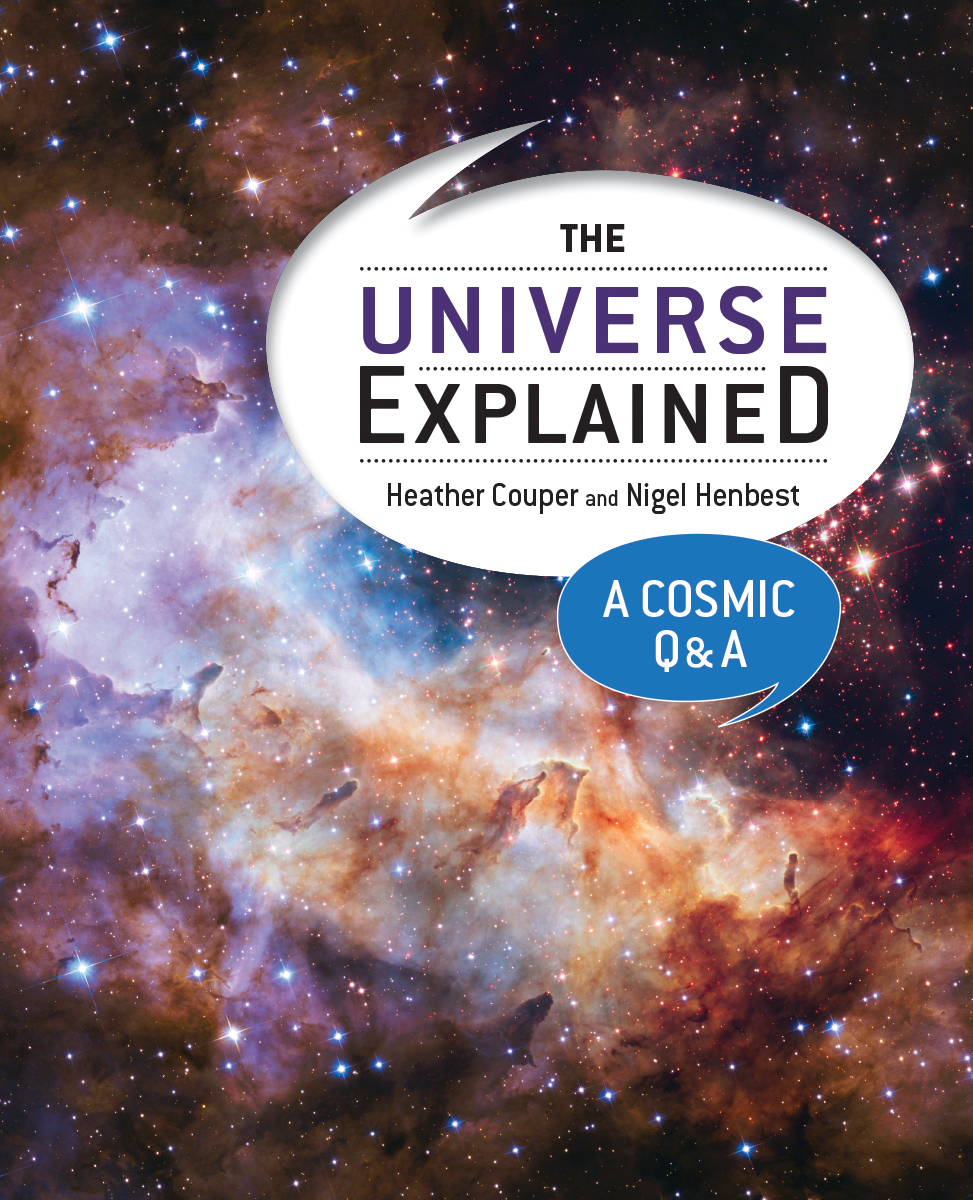 The Universe Explained: A Cosmic Q and A  by  Heather Couper