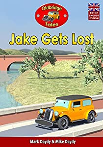 Jake Gets Lost: (British English Edition) (Oldbridge Tales British English Edition Book 3)