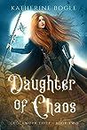 Daughter of Chaos (Clockwork Thief #2)