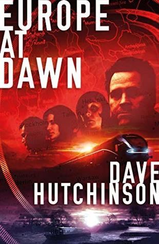 Europe at Dawn by Dave Hutchinson
