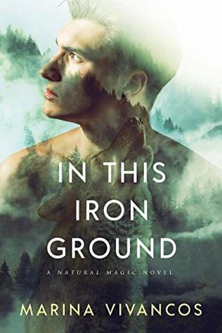 In This Iron Ground (Natural Magic #1)