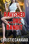 Ravished by the Orc Bandit