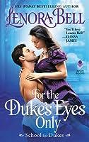 For the Duke's Eyes Only (School for Dukes, #2)