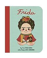 Frida Kahlo: My First Frida Kahlo (Little People, Big Dreams)