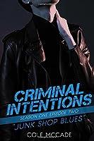 Junk Shop Blues (Criminal Intentions, Season One #2)