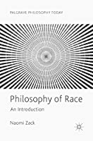 Philosophy of Race: An Introduction (Palgrave Philosophy Today)