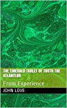 The Emerald Tablet of Thoth the Atlantean: From Experience