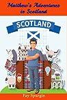 Matthew's Adventures in Scotland